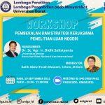 Workshop Pembekalan dan Strategi Kerjasama Penelitian Luar Negeri